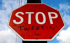 PSA: Stop Tweekin (Luna_Sea) Tags: public sign oregon portland is bad announcement stop service meth psa guesswherepdx tweekin mmkay