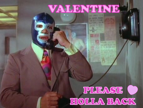 Masked wrestler Demonio Azul picks up the phone; 'VALENTINE: Please holla back!'
