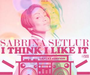 Sabrina Setlur - I Think I Like It (80)