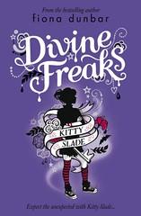 Fiona Dunbar, Divine Freaks