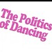 politics of dancing 13