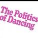 politics of dancing 13