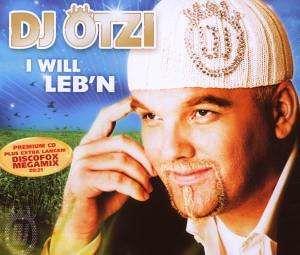 D.J. Ötzi - I Will Lebn