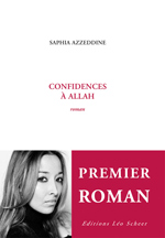 Confidences à Allah, de Saphia Azzeddine