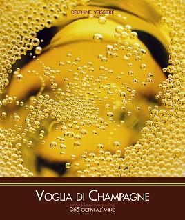 Voglia di Champagne 365 giorni l'anno: e chi mai non la prova?