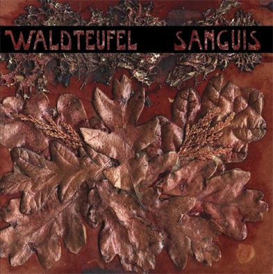 WALDTEUFEL: Sanguis (Beta-lactam Ring Records 2007)
