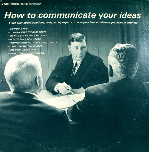 How to Communicate Your Ideas by kevindooley