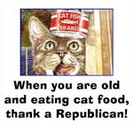 When you are old and eating cat food, thank a Republican!