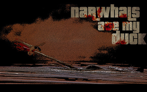 Narwhals Ate My Duck [GRINDHOUSE] Wallpaper
