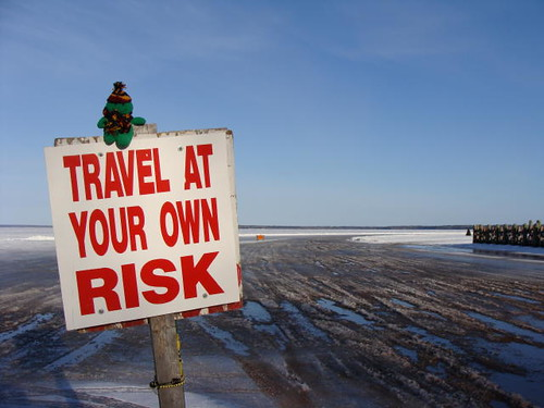 Travel at your own risk, indeed.