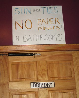 SUN. thru TUES. NO PAPER PRODUCTS IN BATHROOMS! DRIP-DRY (LADIES)