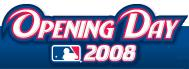 MLB Opening Day 2008!
