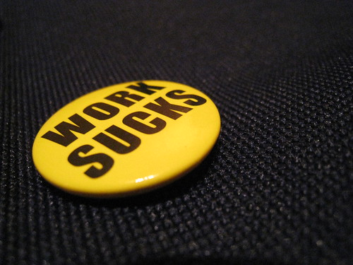 Work sucks by michelhrv, on Flickr