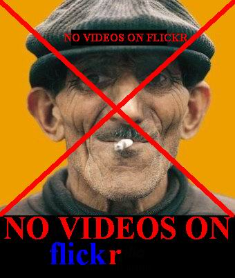 NO VIDEOS ON FLICKR