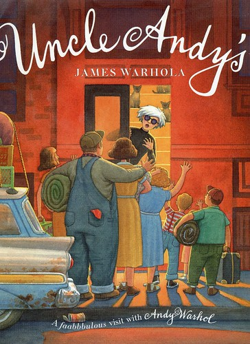 James Warhola, Uncle Andy's, A faabbbulous visit with Andy Warhol, illustrated children's book.jpg