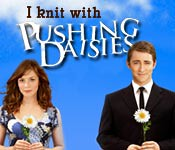 i knit with pushing daisies