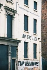 Do You Like Your Neighbours (andy_sunley) Tags: liverpool nikon agfa biennial merseyside dukestreet capitalofculture liverpoolbiennial nikonf65 liverpool08 liverpoolcapitalofculture agfacolorpro200 aapeorg
