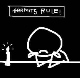 Hermits Rule