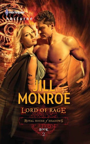 September 20th 2011 by Harlequin         Lord of Rage (Royal House of Shadows, #2) by Jill Monroe