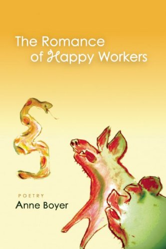 THE ROMANCE OF HAPPY WORKERS ANNE BOYER