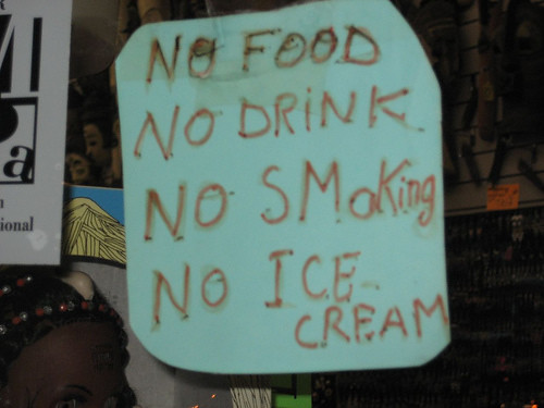 No Food No Drink No Smoking No Ice Cream