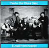 Twelve Bar Blues Band - E-mail From Heaven (CD)