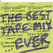 The Best Tape Mix Ever