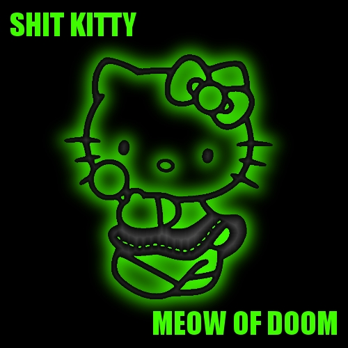 Shit Kitty - Meow Of Doom