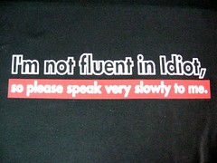 I´m not fluent in idiot T-shirt