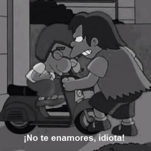 No te enamores idiota! ♡