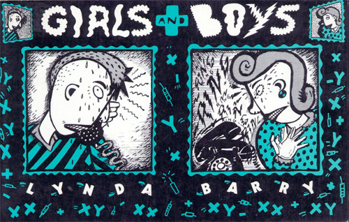 Lynda Barry's GIRLS + BOYS