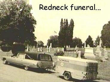 Redneck Funeral