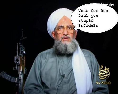 Vote for Ron Paul!  Al-Qaeda will thank you!!