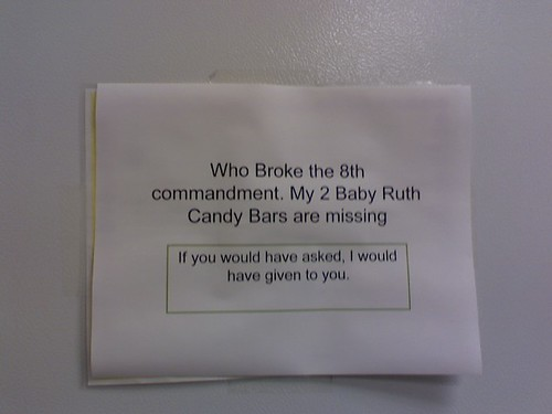 Who Broke the 8th commandment. My 2 Baby Ruth Candy Bars are missing