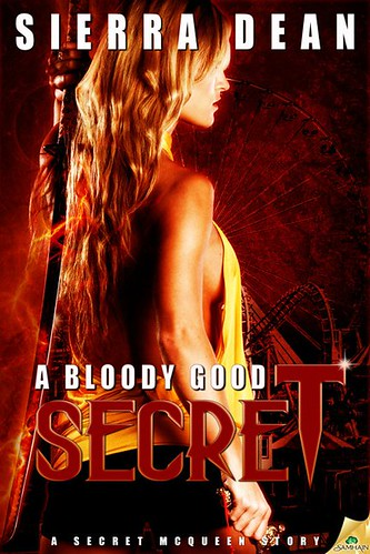 September 20th 2011 by Samhain Publishing, Ltd.         A Bloody Good Secret (Secret McQueen #2) by Sierra Dean