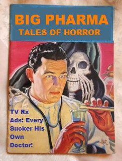 From http://www.flickr.com/photos/9106303@N05/2257853913/: Tales of Big Pharma Horror