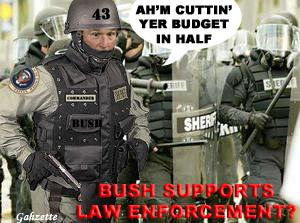 Bush Hates Cops