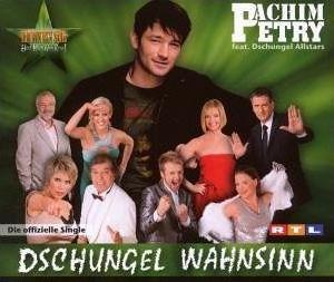 Achim Petry feat. Dschungel Allstars - Dschungel Wahnsinn