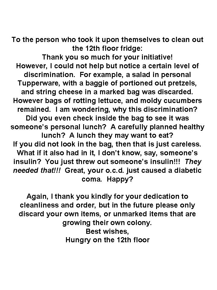 To the person who took it upon themselves to clean out the 12th floor fridge: Thank you so much for your initiative!