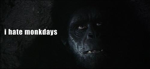 i hate monkdays
