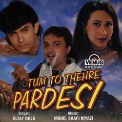 Tum To Thehre Pardesi