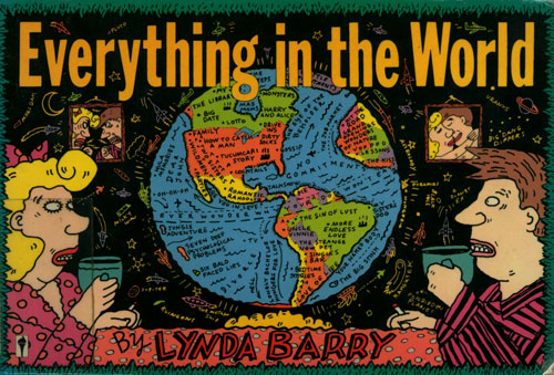 Lynda Barry' EVERYTHING IN THE WORLD