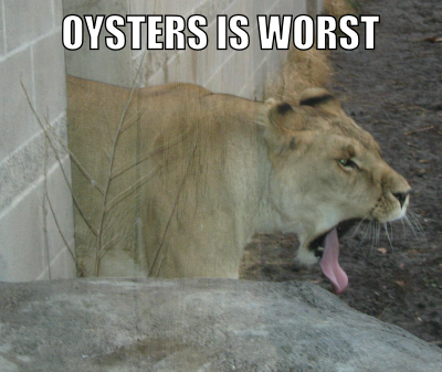 Oysters is worst