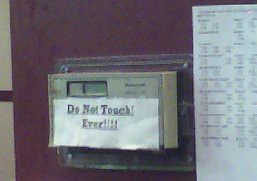 Do Not Touch! Ever!!!!