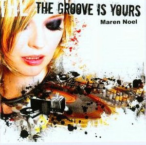 Maren Noel - The Groove Is Yours