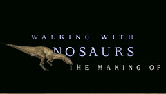 Walking with Dinosaurs The MakingOf