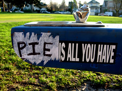 Pie is all you have