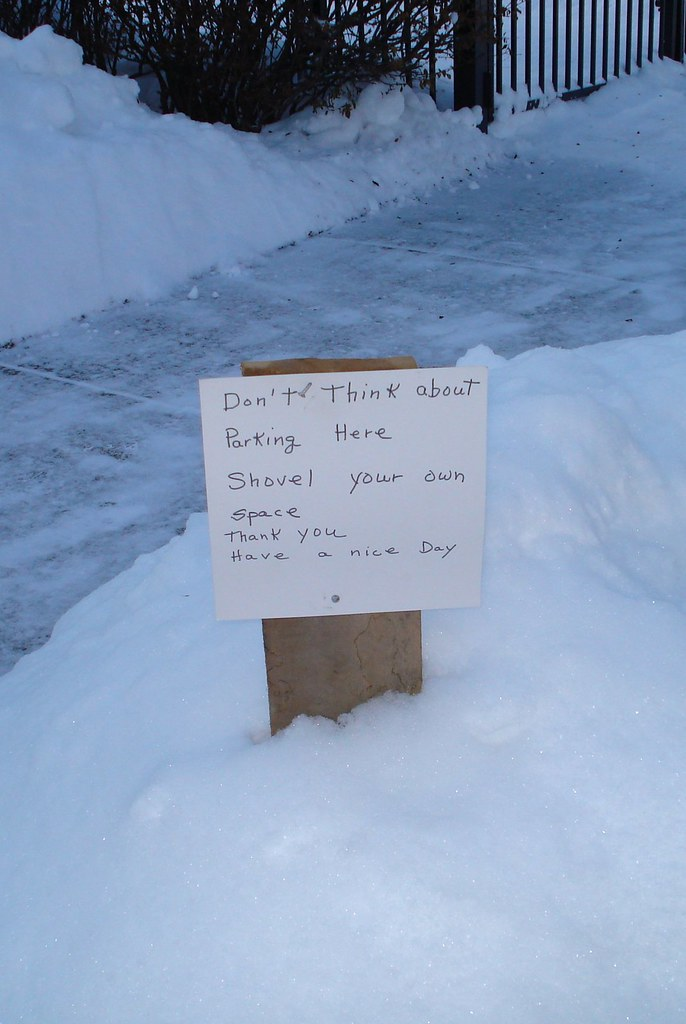 Don't think about parking here   Shovel your own space  Thank you   Have a nice day