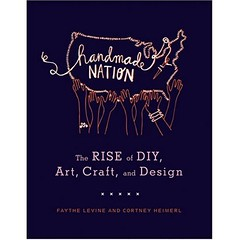 Now Available Handmade Nation the book!