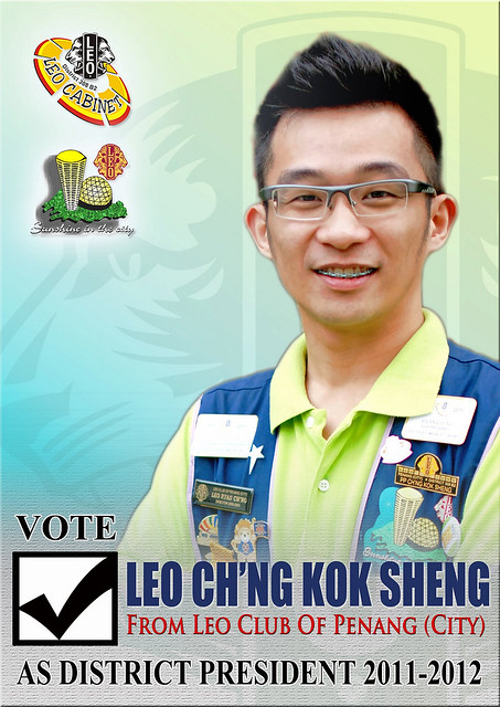 Vote LEO CH'NG KOK SHENG as the District 308 B2 Malaysia Leo President 2011-2012